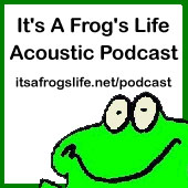 It's A Frog's Life Acoustic Podcast
